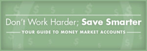 money-market-word-harder-save-smarter-01